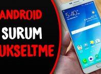 Android Son Sürüme Yükseltme Rehberi